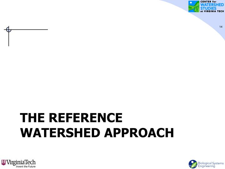 The Reference Watershed Approach