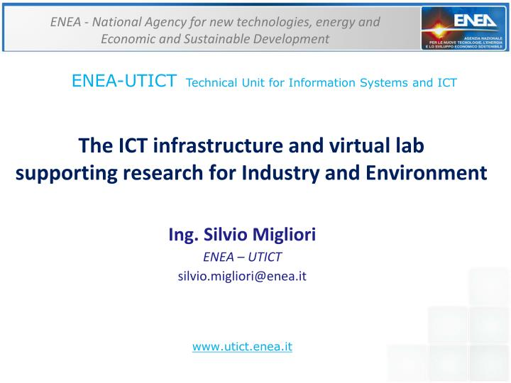the ict infrastructure and virtual lab supporting research for industry and environment n.