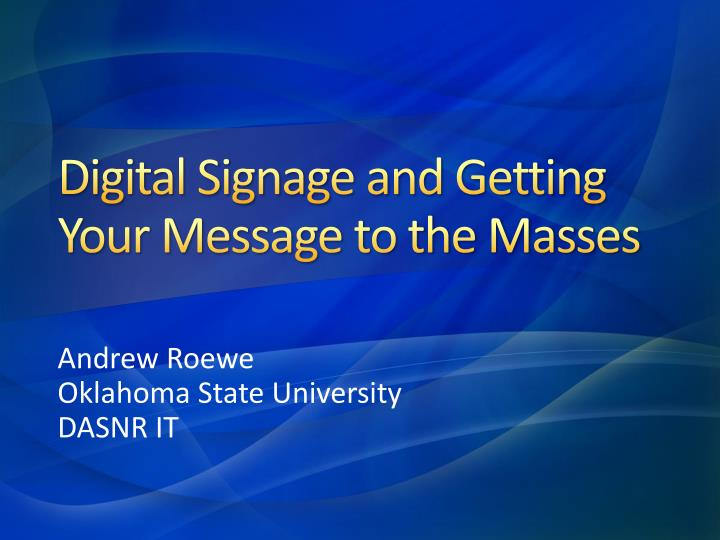 digital signage and getting your message to the masses n.