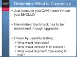 determine what to customise
