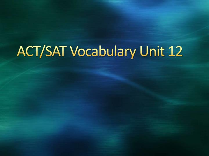 act sat vocabulary unit 12 n.