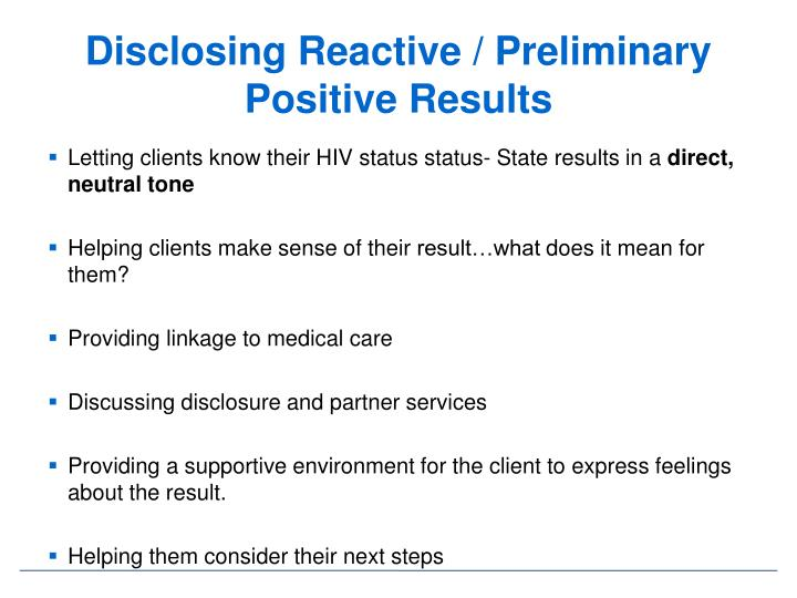 Disclosing Reactive / Preliminary Positive Results
