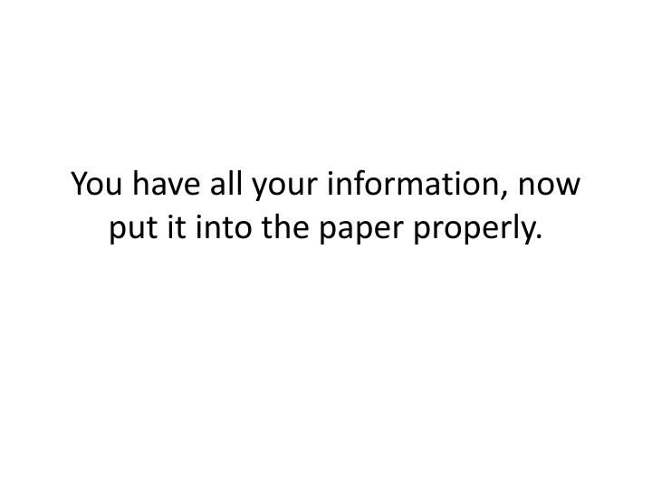you have all your information now put it into the paper properly n.