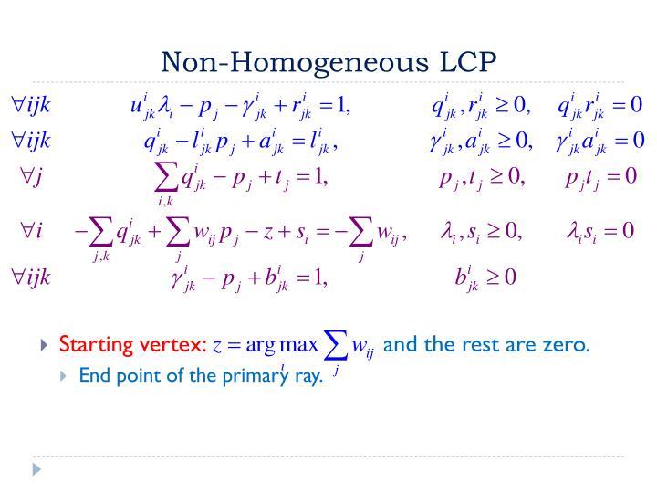Non-Homogeneous LCP