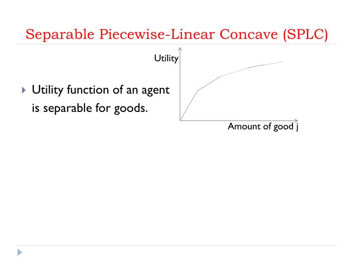 Separable Piecewise-Linear Concave (SPLC)