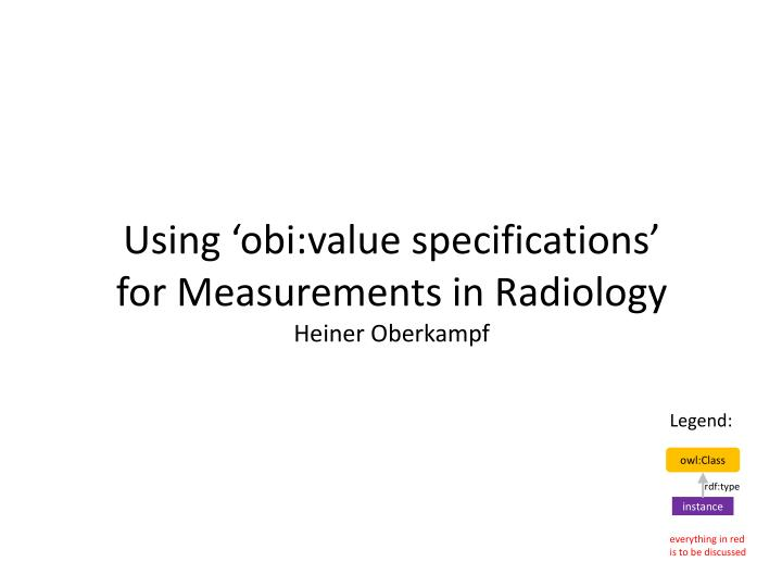 using obi value specifications for measurements in radiology heiner oberkampf n.