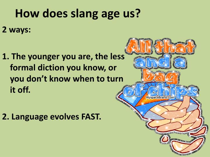 How does slang age us?