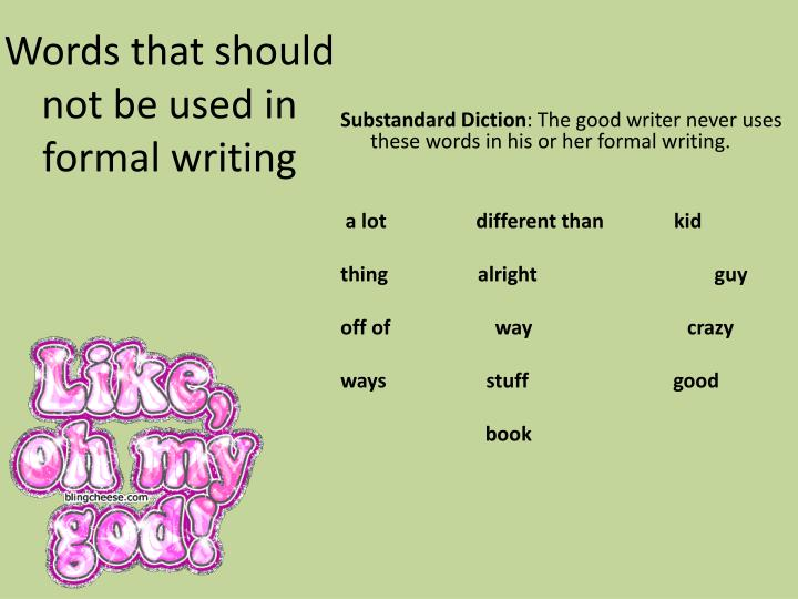 Words that should not be used in formal writing