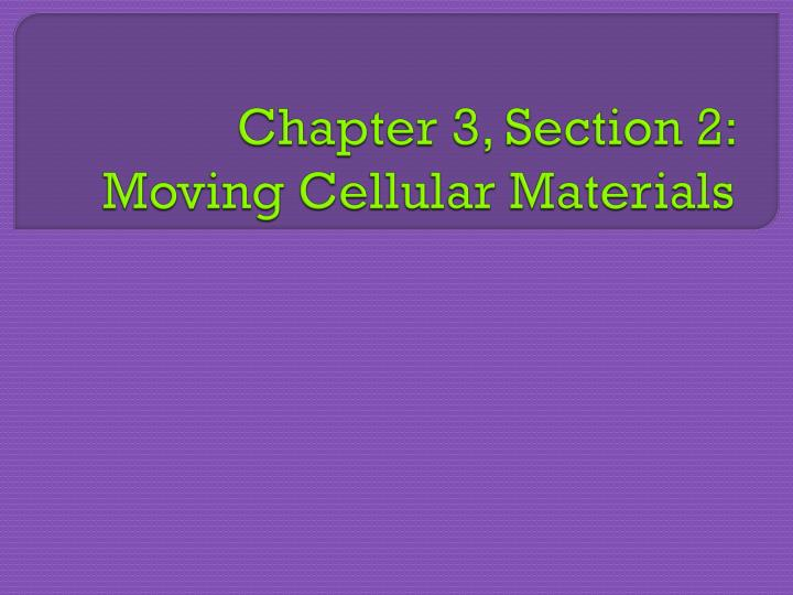 chapter 3 section 2 moving cellular materials n.