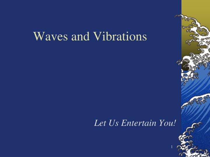 waves and vibrations n.