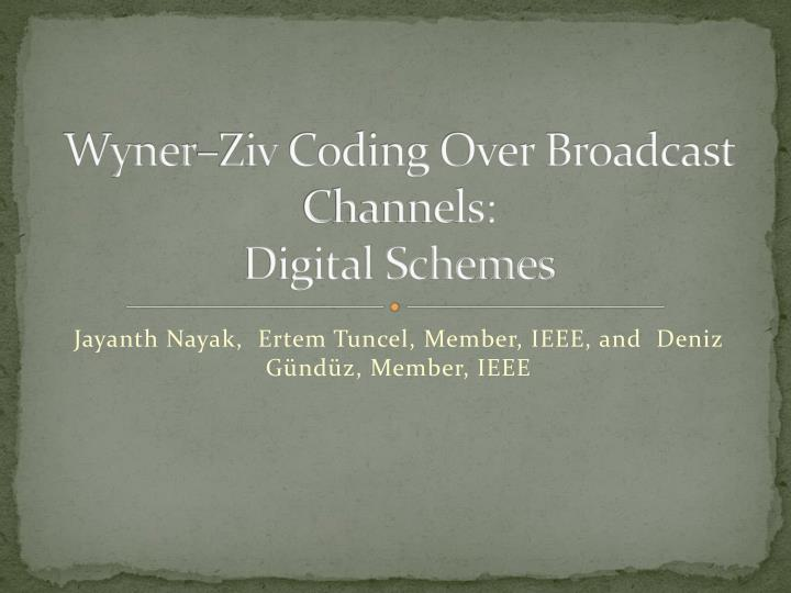 wyner ziv coding over broadcast channels digital schemes n.