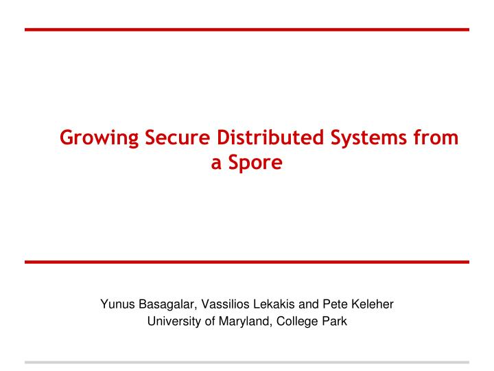 growing secure distributed systems from a spore n.
