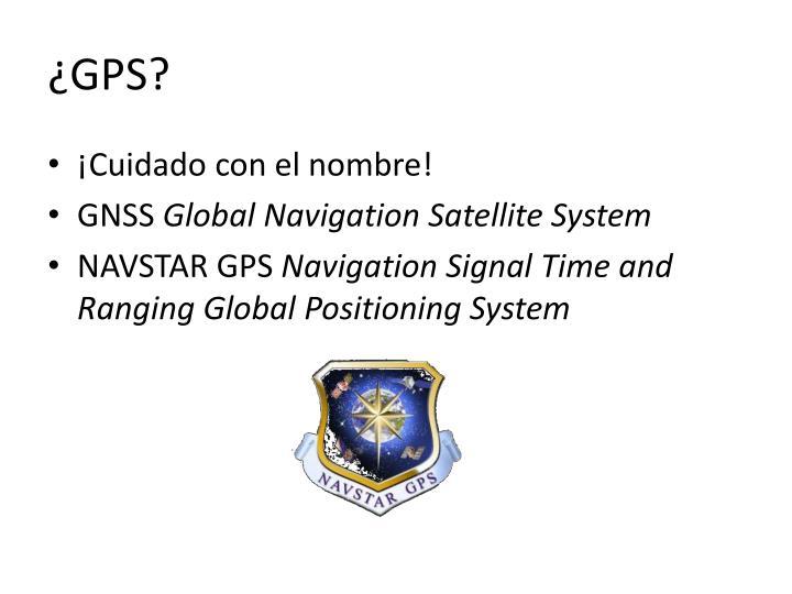 ¿GPS?