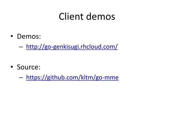 Client demos