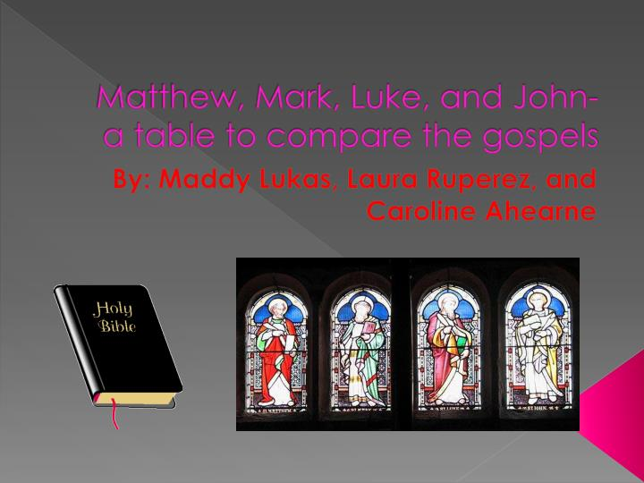 matthew mark luke and john a table to compare the gospels n.