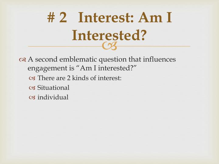 # 2   Interest: Am I Interested?