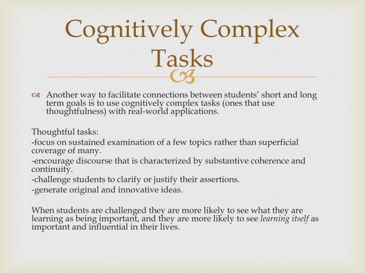 Cognitively Complex Tasks