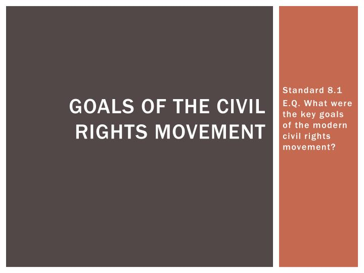 goals of the civil rights movement n.