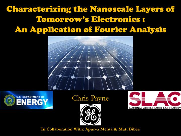 characterizing the nanoscale layers of tomorrow s electronics an application of fourier analysis n.