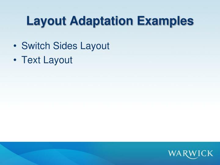 Layout Adaptation Examples