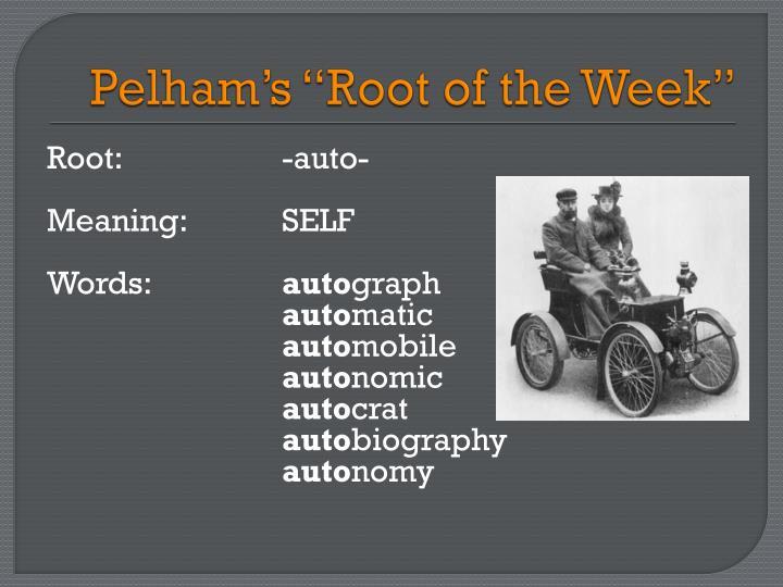 Pelham s root of the week1