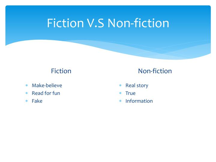 Fiction v s non fiction