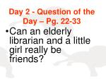 day 2 question of the day pg 22 33