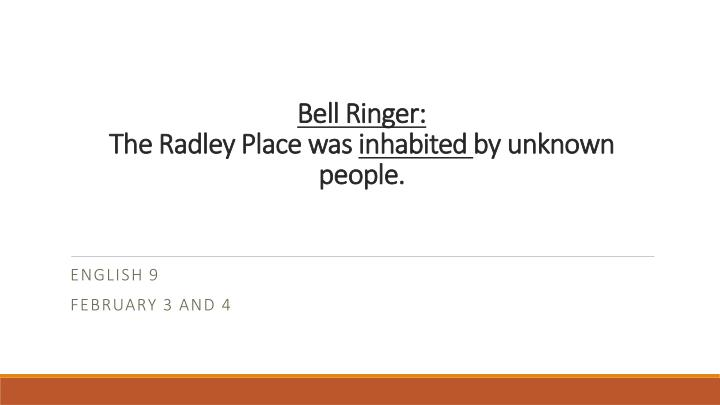 bell ringer the radley place was inhabited by unknown people n.
