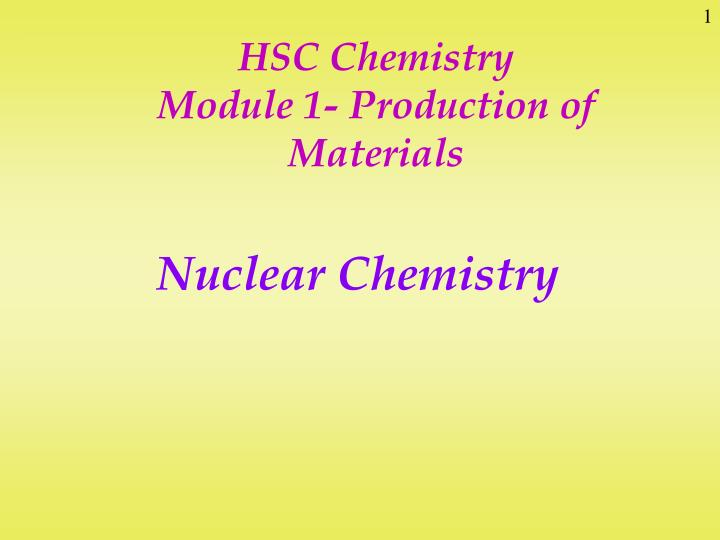 PPT - HSC Chemistry Module 1- Production of Materials PowerPoint