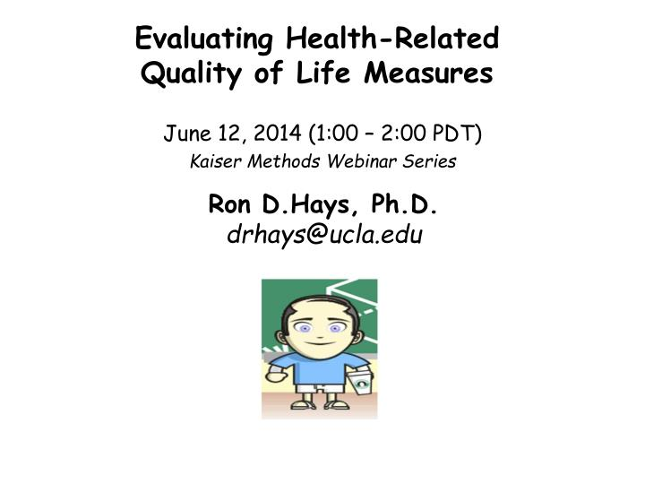 Evaluating health related quality of life measures