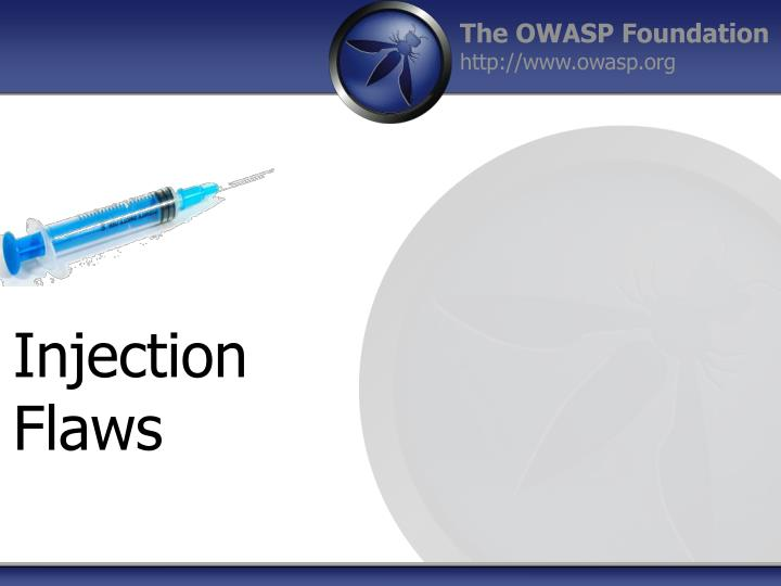 Injection flaws