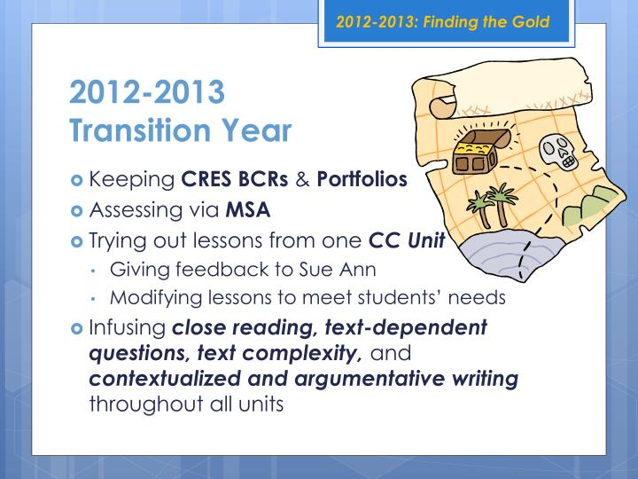 2012-2013: Finding the Gold