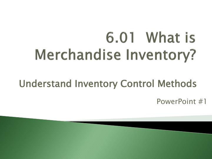 6 01 what is merchandise inventory n.