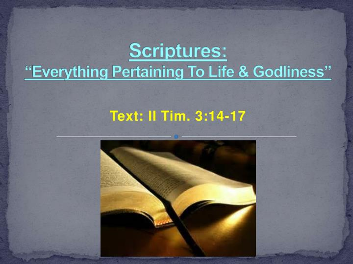 scriptures everything pertaining to life godliness n.