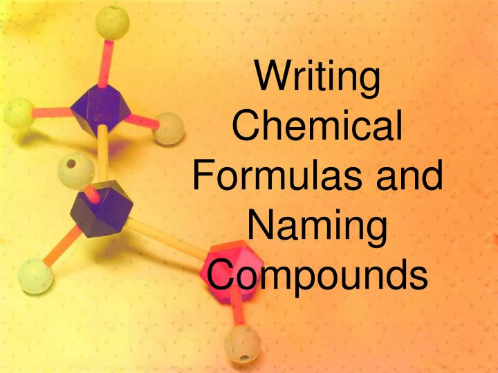writing chemical formulas and naming compounds n.
