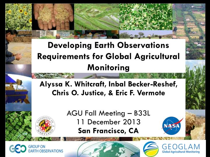 developing earth observations requirements for global agricultural monitoring n.