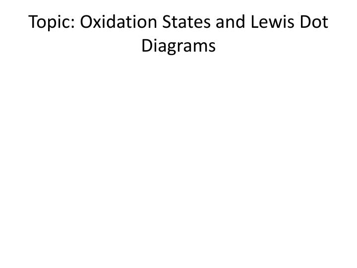topic oxidation states and lewis dot diagrams n.