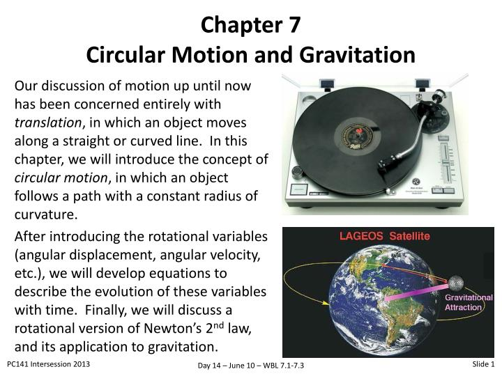 circular motion and gravitation Overview chapter 7 the companion web site for physics, seventh edition contains a wealth of interactive explorations of the book's topics, accommodating differences in.