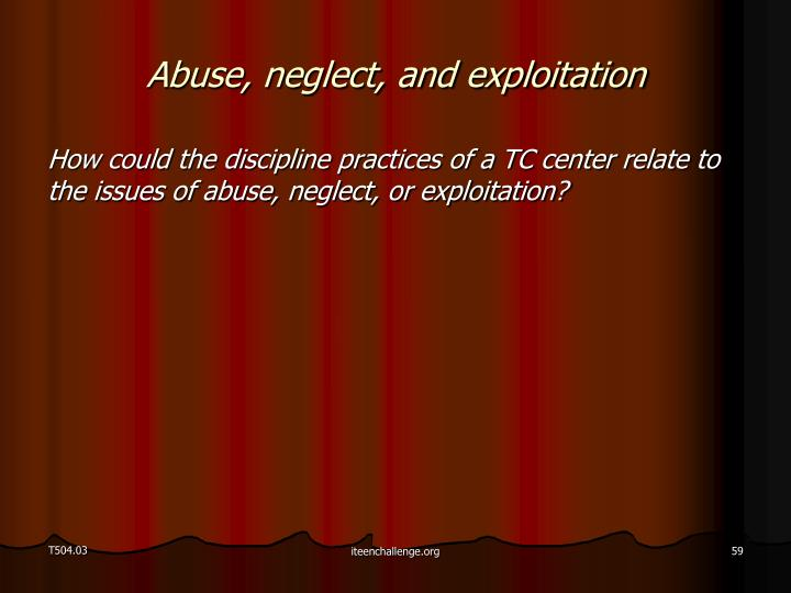 Abuse, neglect, and exploitation