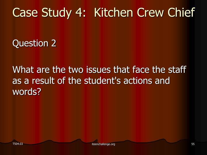 Case Study 4:  Kitchen Crew Chief