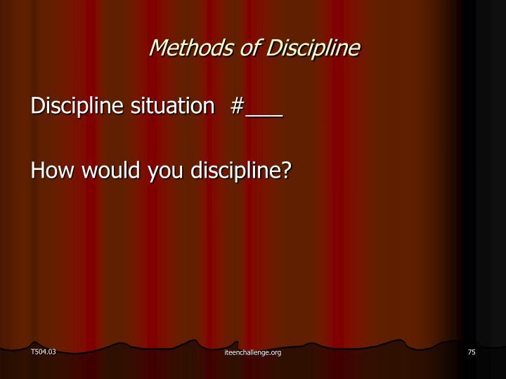 Methods of Discipline