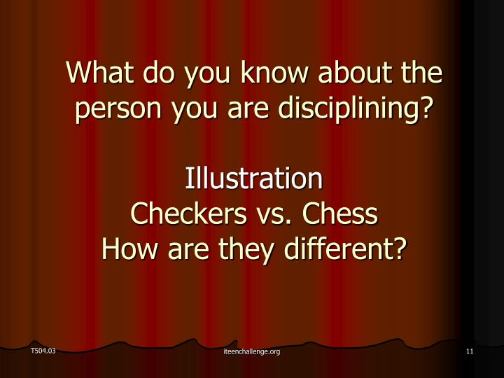 What do you know about the person you are disciplining?
