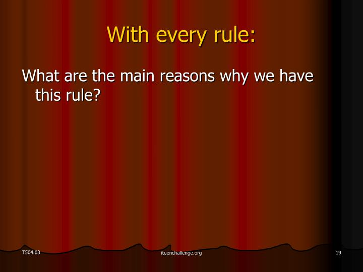 With every rule: