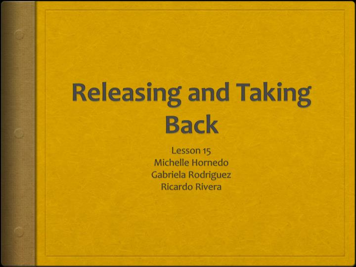 releasing and taking back n.