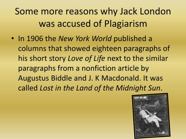 Some more reasons why Jack London was accused of Plagiarism