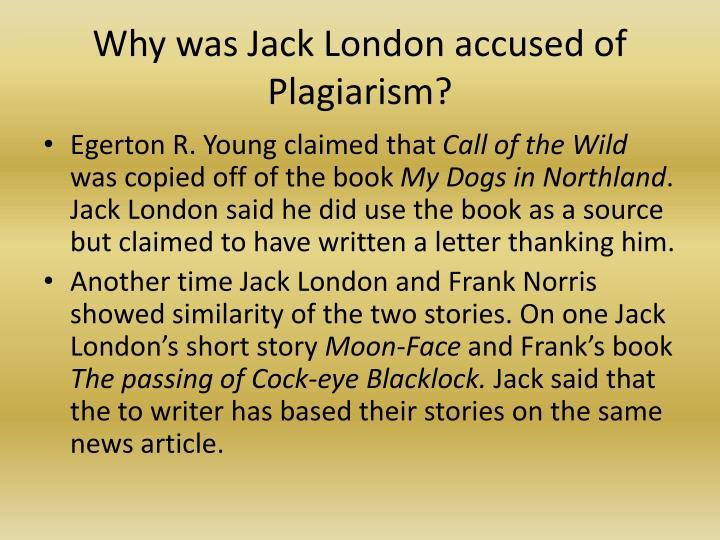 Why was jack london accused of plagiarism