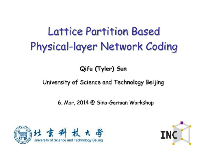 lattice partition b ased physical layer network coding n.