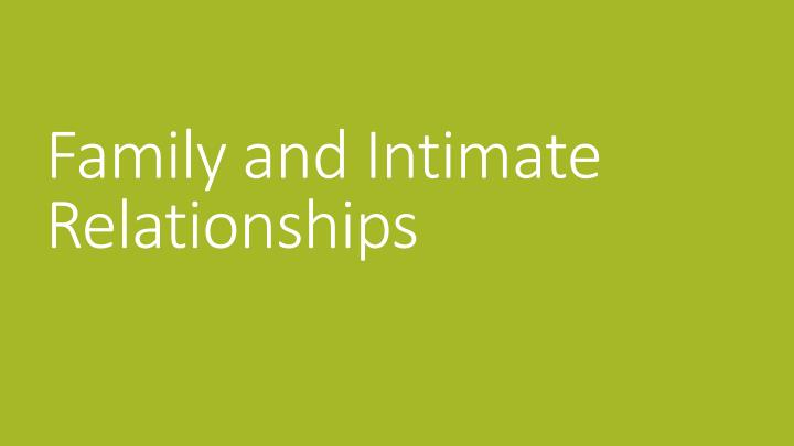 family and intimate relationships n.