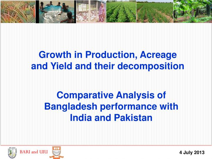 Growth in Production, Acreage and Yield and their decomposition