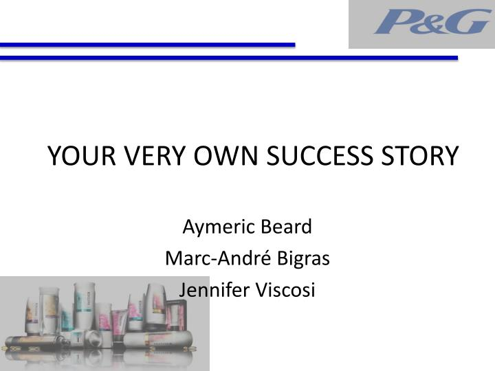 your very own success story n.